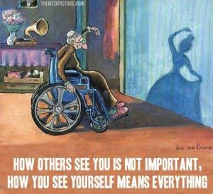 """""""Como os outros o vêem não é importante, como você se vê significa tudo"""""""